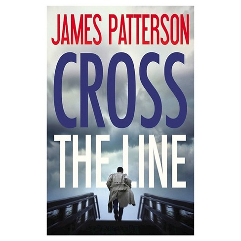 Cross the Line (Alex Cross Series #24) (Hardcover) by James Patterson - image 1 of 1