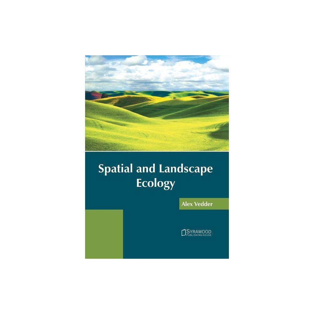Spatial and Landscape Ecology - (Hardcover)