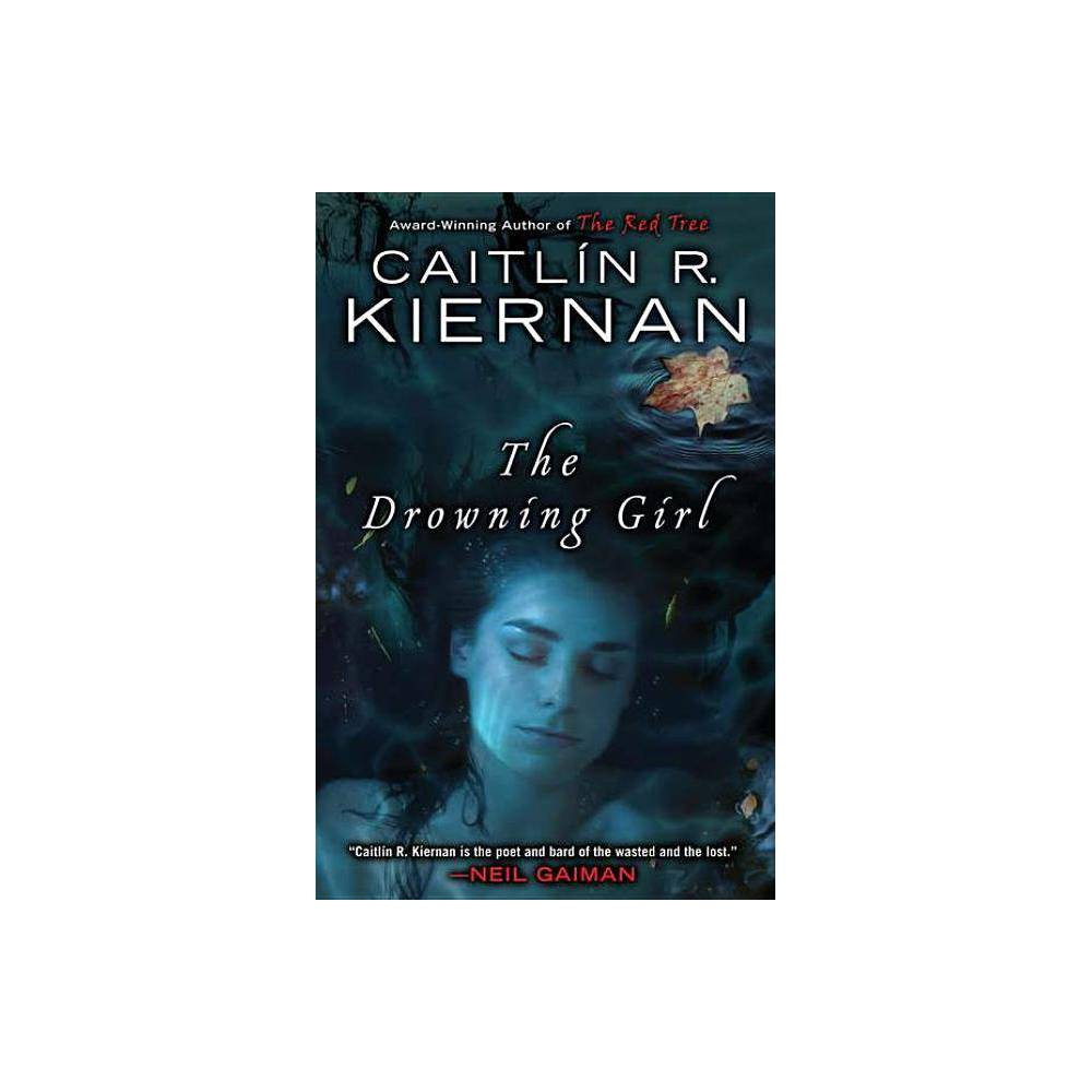 The Drowning Girl By Caitlin R Kiernan Paperback