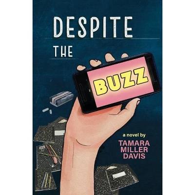 Despite the Buzz - by  Tamara Davis (Paperback)