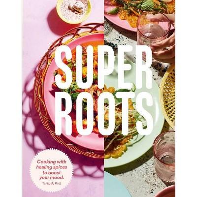 Super Roots - by Tanita de Ruijt (Paperback)