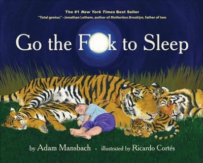 Go the F**k to Sleep - by Adam Mansbach (Hardcover)