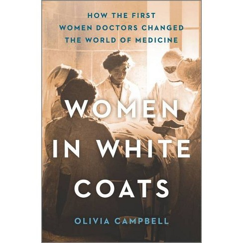 Women in White Coats - by  Olivia Campbell (Hardcover) - image 1 of 1