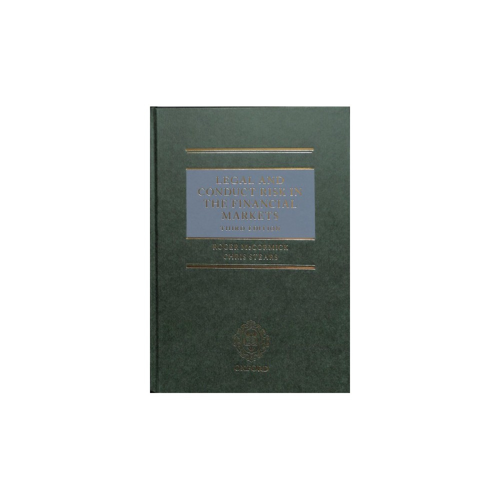 Legal and Conduct Risk in the Financial Markets - 3 by Roger Mccormick & Chris Stears (Hardcover)