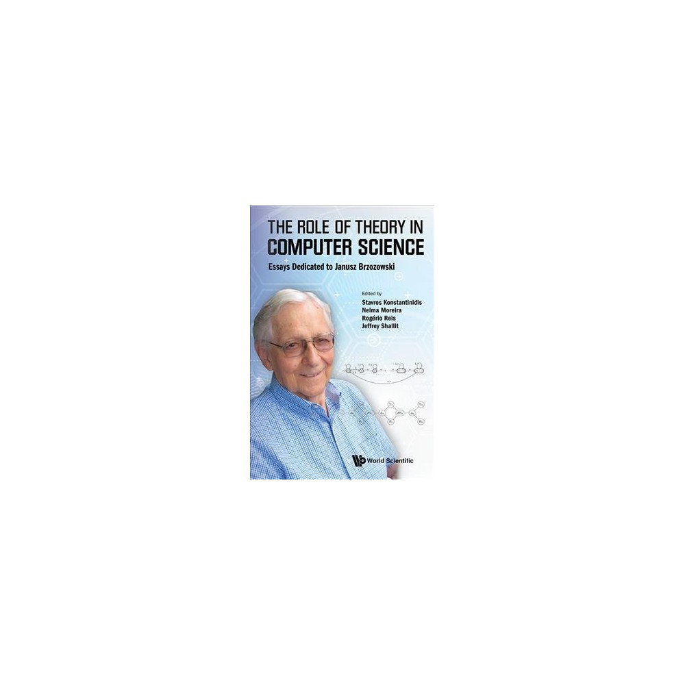 Role of Theory in Computer Science : Essays Dedicated to Janusz Brzozowski (Hardcover) (Stavros