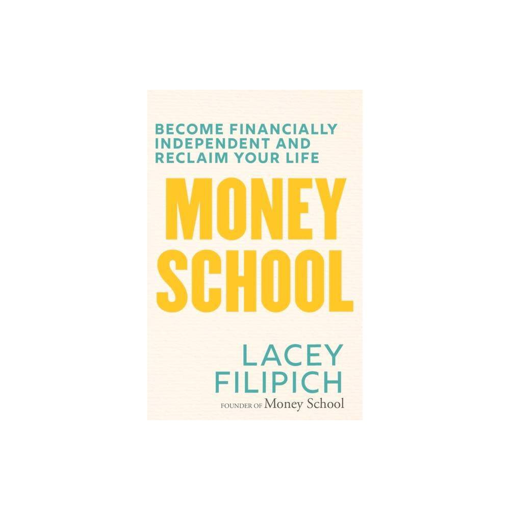 Money School By Lacey Filipich Paperback