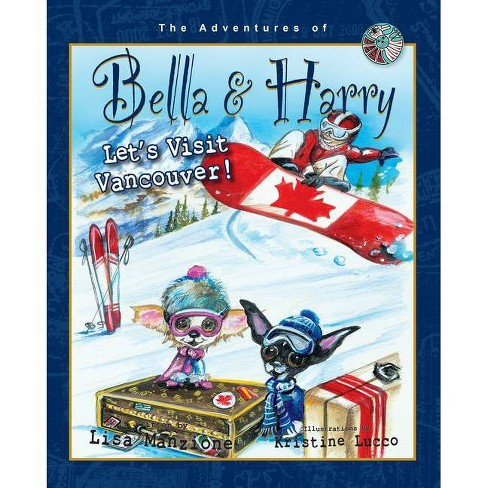 Let's Visit Vancouver! - (Adventures of Bella and Harry) by  Lisa Manzione (Hardcover) - image 1 of 1