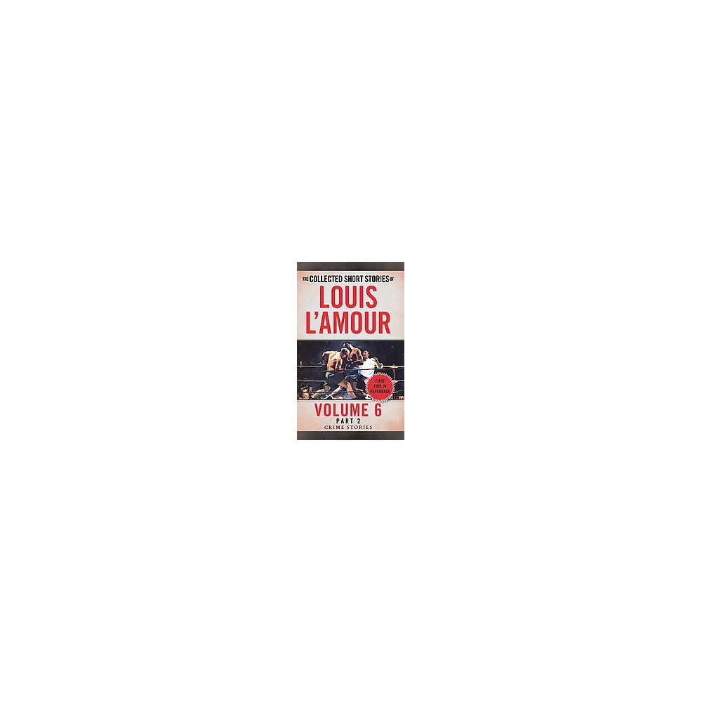 Collected Short Stories of Louis L'Amour : Crime Stories (Vol 6) (Paperback)