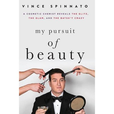 My Pursuit of Beauty - by  Vince Spinnato (Paperback)