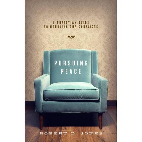 Pursuing Peace - by  Robert D Jones (Paperback) - image 1 of 1