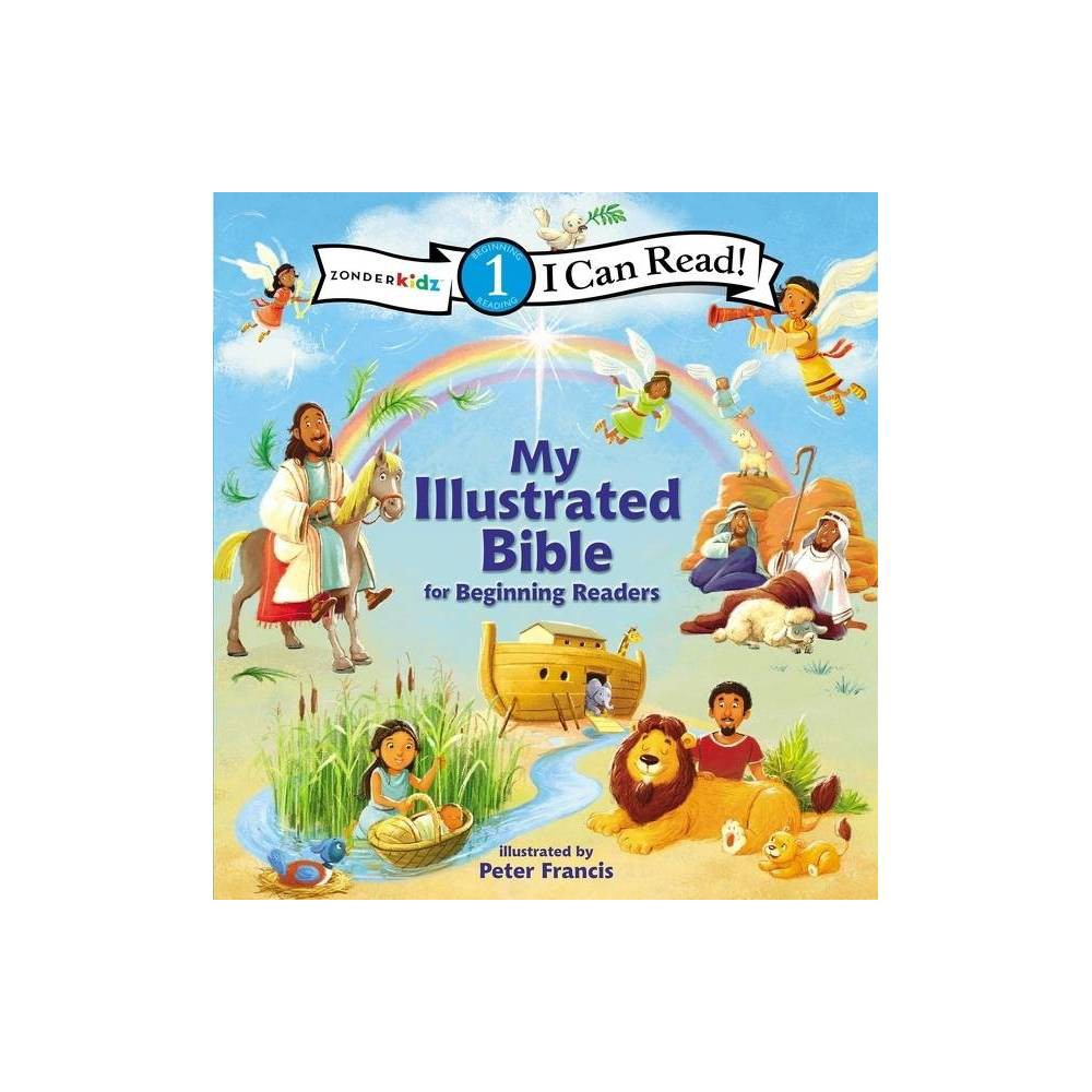 I Can Read My Illustrated Bible I Can Read By Zondervan Hardcover