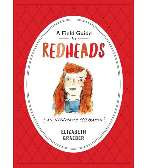 Field Guide to Redheads : An Illustrated Celebration (Hardcover) (Elizabeth Graeber) - image 1 of 1