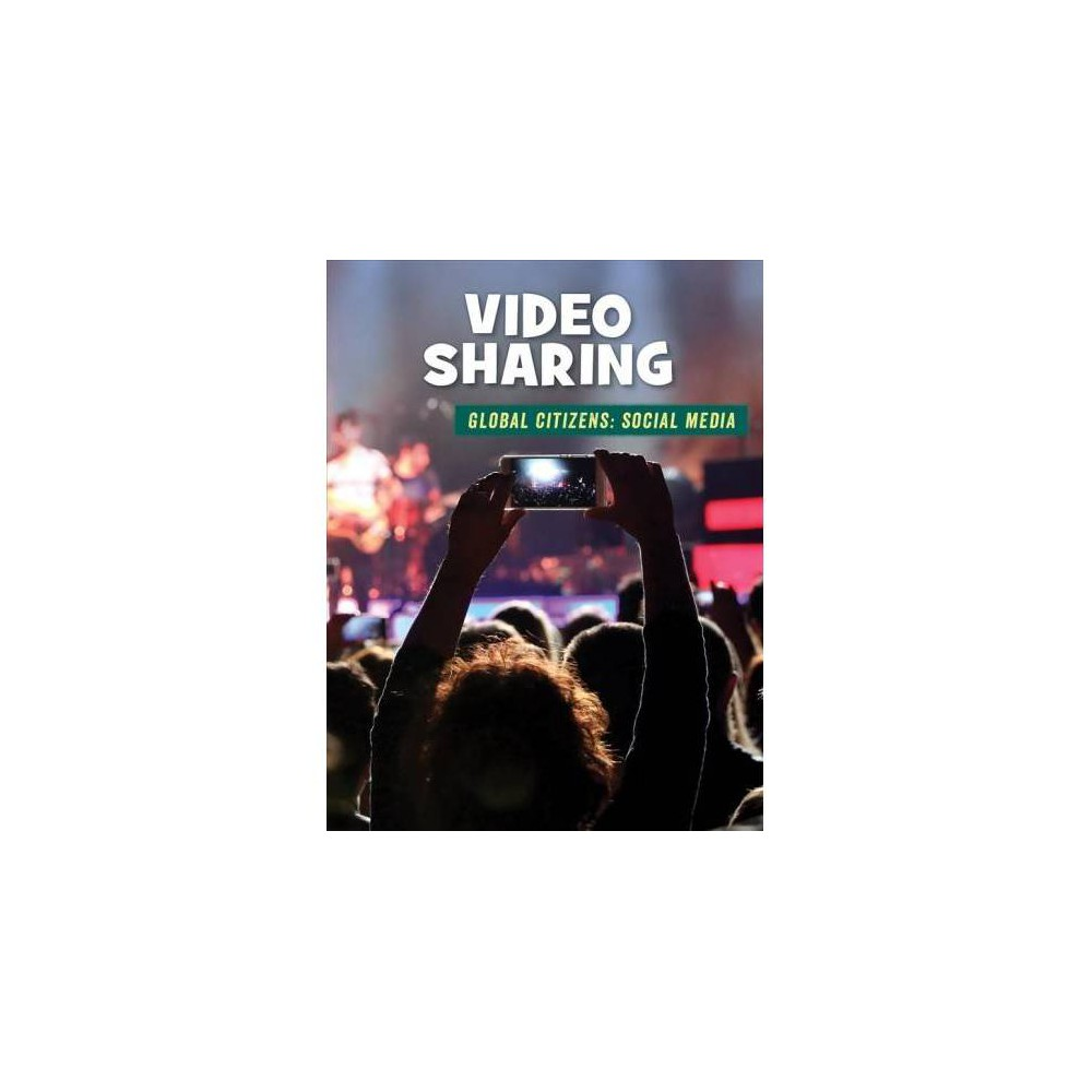 Video Sharing - by Tamra Orr (Paperback)