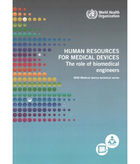 Human Resources for Medical Devices : The Role of Biomedical Engineers (Paperback) - image 1 of 1