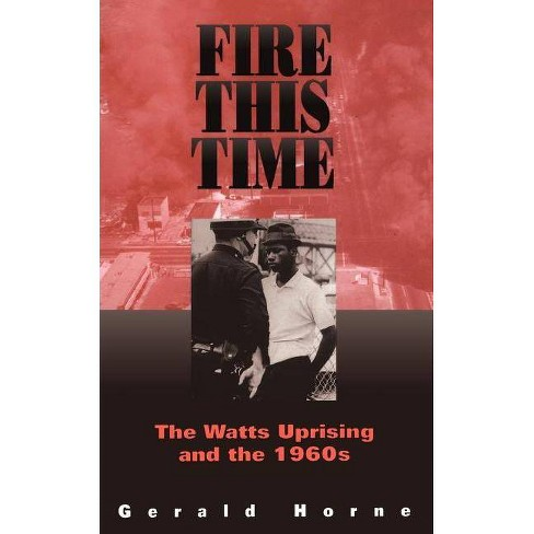 Fire This Time - by  Gerald Horne (Paperback) - image 1 of 1