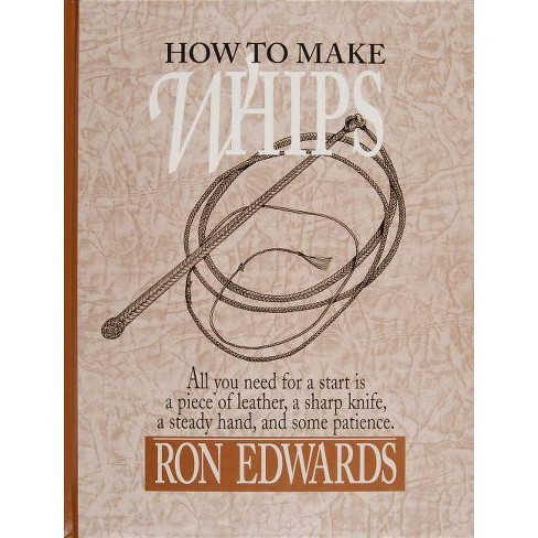 How to Make Whips - (Bushcraft) by  Ron Edwards (Hardcover) - image 1 of 1