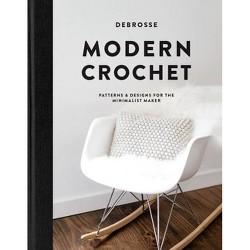 Modern Crochet - by  DeBrosse (Hardcover)