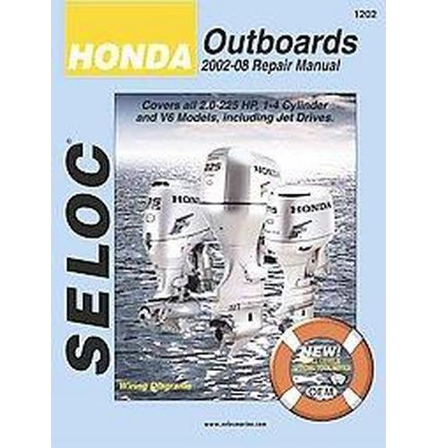 Seloc Honda Outboards 2002-14 Repair Manual : Covers all 2-250 Hp, 1-4 Cylinder and V6 Models, Including - image 1 of 1