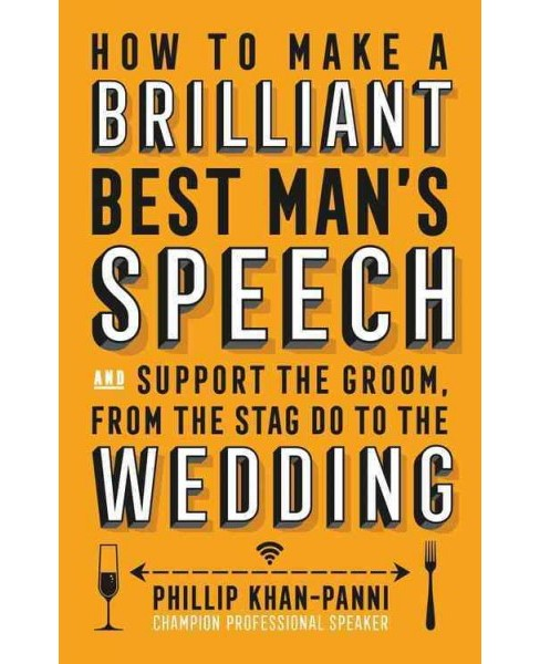 How to Make a Brilliant Best Man's Speech -  by Phillip Khan-Panni (Paperback) - image 1 of 1
