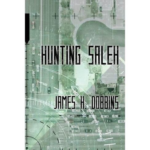 Hunting Saleh - by  James H Dobbins (Paperback) - image 1 of 1