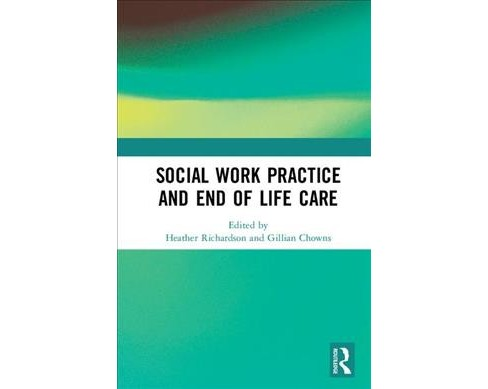 Social Work Practice and End-of-Life Care -  (Hardcover) - image 1 of 1