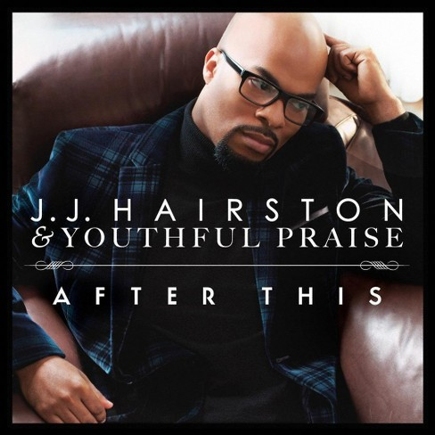 J.J. Hairston & Youthful Praise - After This (CD) - image 1 of 1