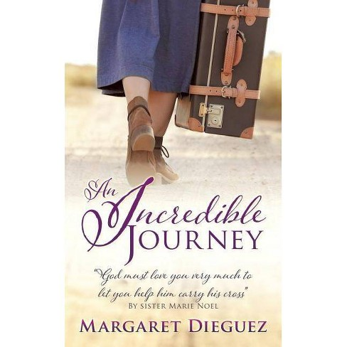 An Incredible Journey - by  Margaret Dieguez (Paperback) - image 1 of 1