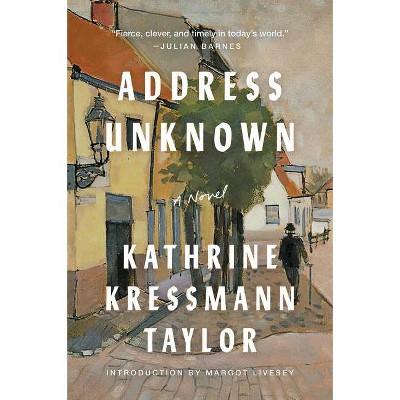 Address Unknown - by  Kathrine Kressmann Taylor (Paperback)