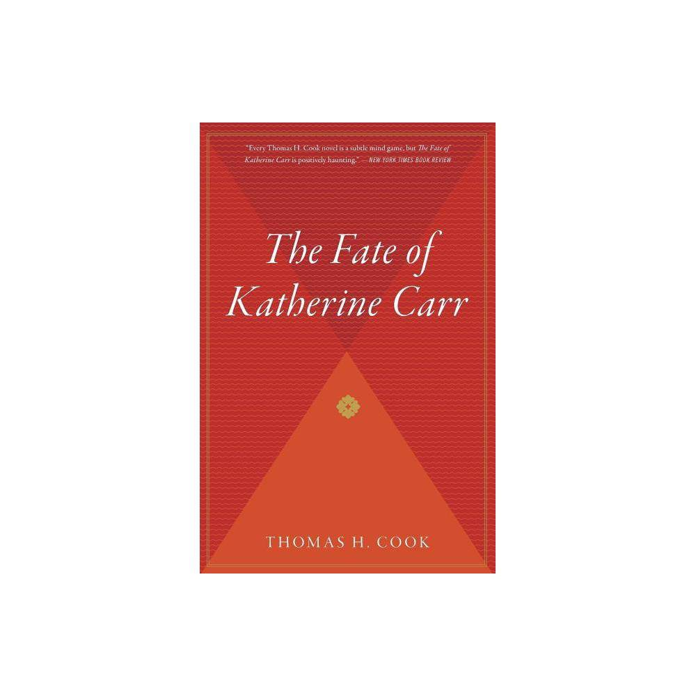 The Fate Of Katherine Carr Otto Penzler Books By Thomas H Cook Paperback