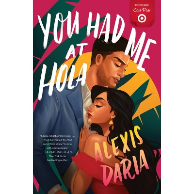 You Had Me at Hola - Target Exclusive Signed Edition by Alexis Daria (Paperback)