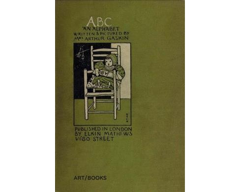 ABC : An Alphabet -  Facsimile by Georgina Evelyn Cave Gaskin (Hardcover) - image 1 of 1