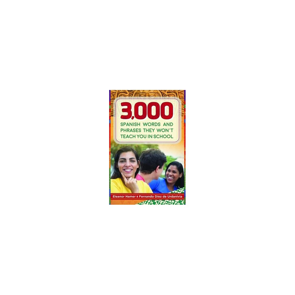 3,000 Spanish Words and Phrases They Won't Teach You in School (Bilingual) (Paperback) (Eleanor Hamer &