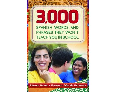 3,000 Spanish Words and Phrases They Won't Teach You in School (Bilingual) (Paperback) (Eleanor Hamer & - image 1 of 1