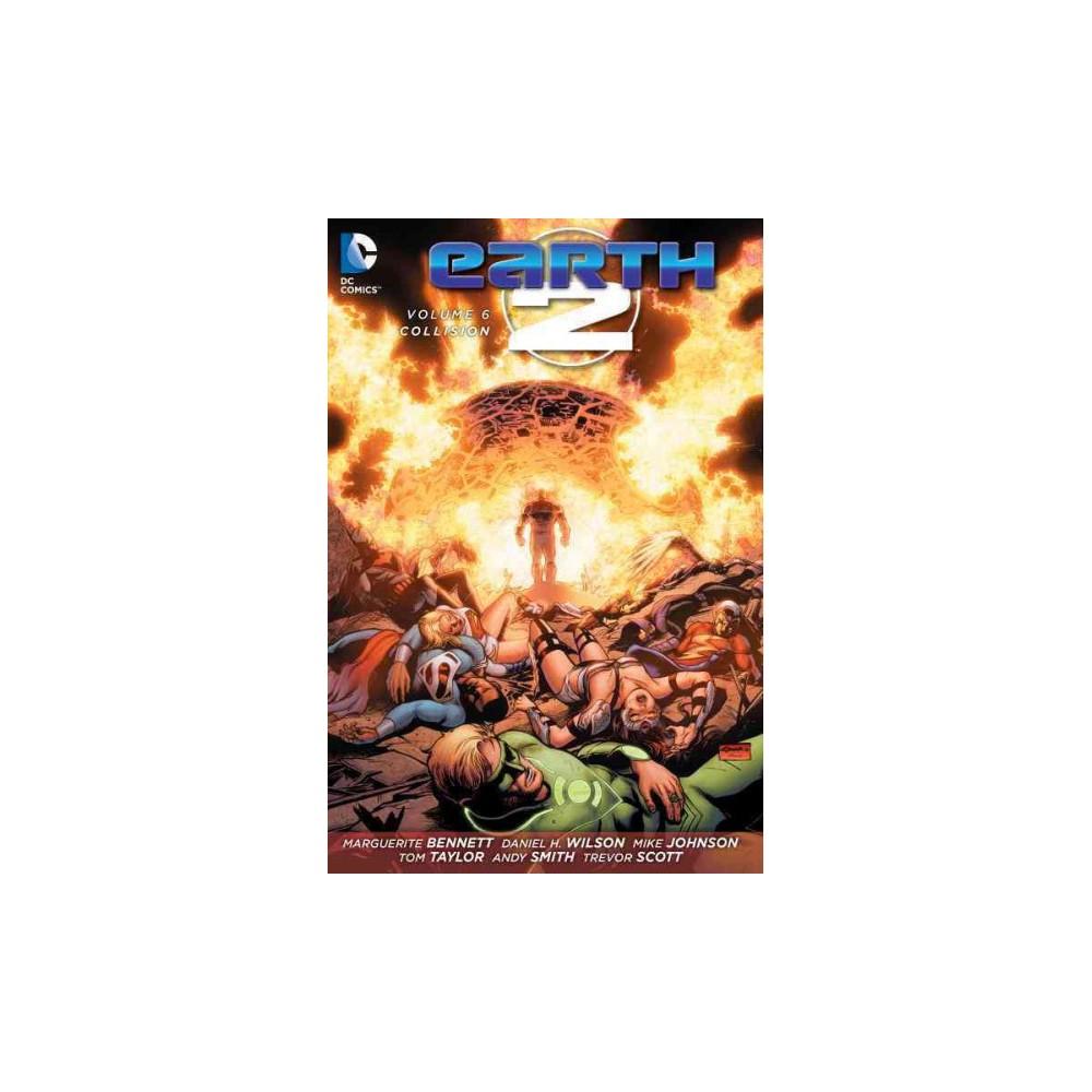 Earth 2 6 : Collision (Paperback) (Tom Taylor & Marguerite Bennett & Daniel H. Wilson & Mike Johnson)