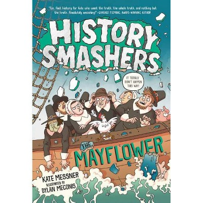 History Smashers: The Mayflower - by  Kate Messner (Paperback)