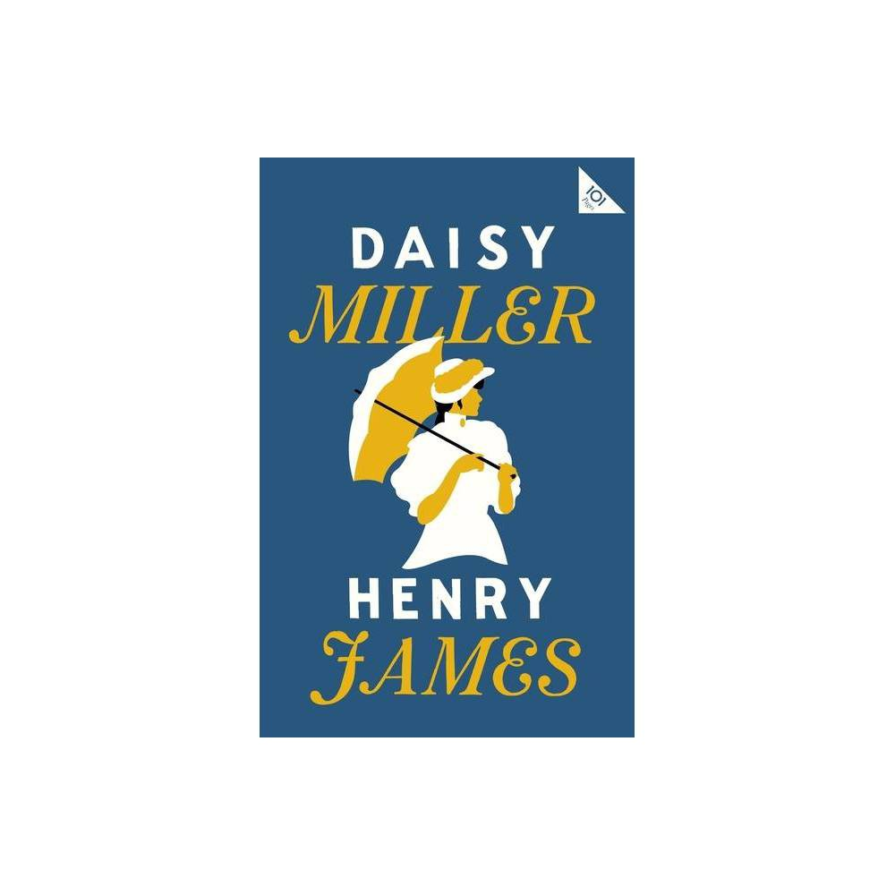 Daisy Miller Alma Classics 101 Pages By Henry James Paperback