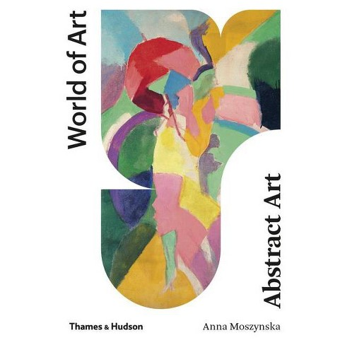 Abstract Art - (World of Art) by  Anna Moszynska (Paperback) - image 1 of 1