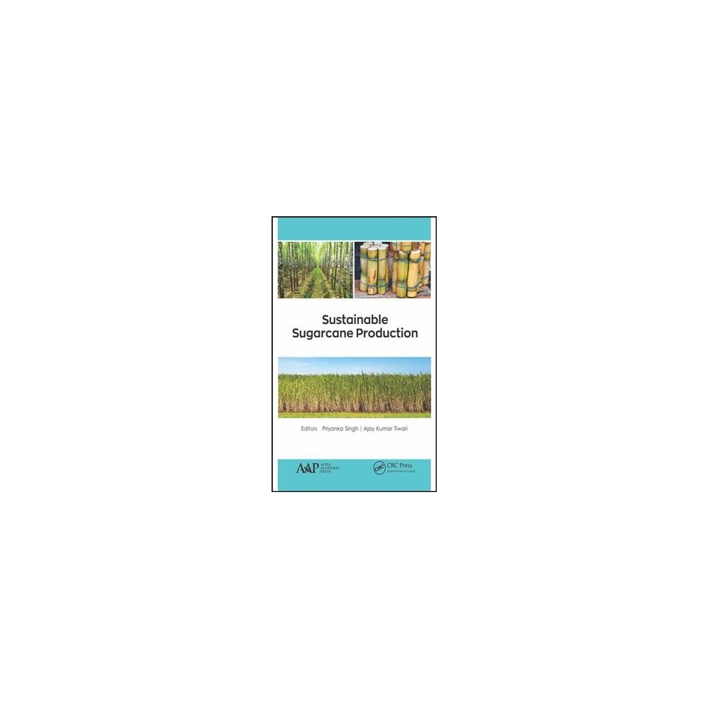 Sustainable Sugarcane Production - (Hardcover)