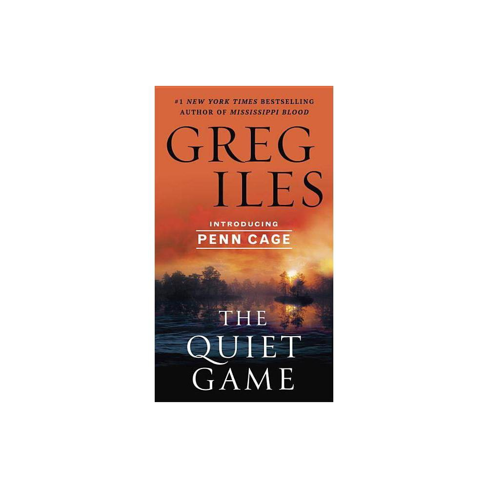 The Quiet Game Penn Cage Novels By Greg Iles Paperback