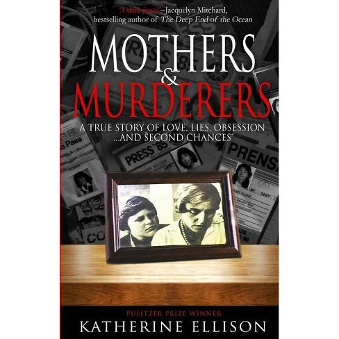 Mothers And Murderers - by  Katherine Ellison (Paperback) - image 1 of 1