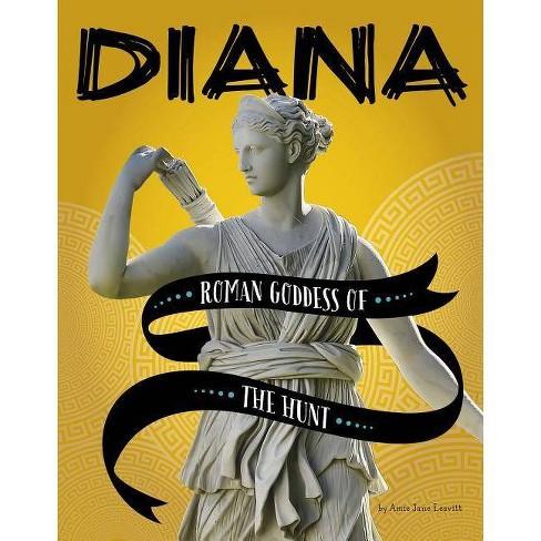 Diana - (Legendary Goddesses) by  Amie Jane Leavitt (Paperback) - image 1 of 1