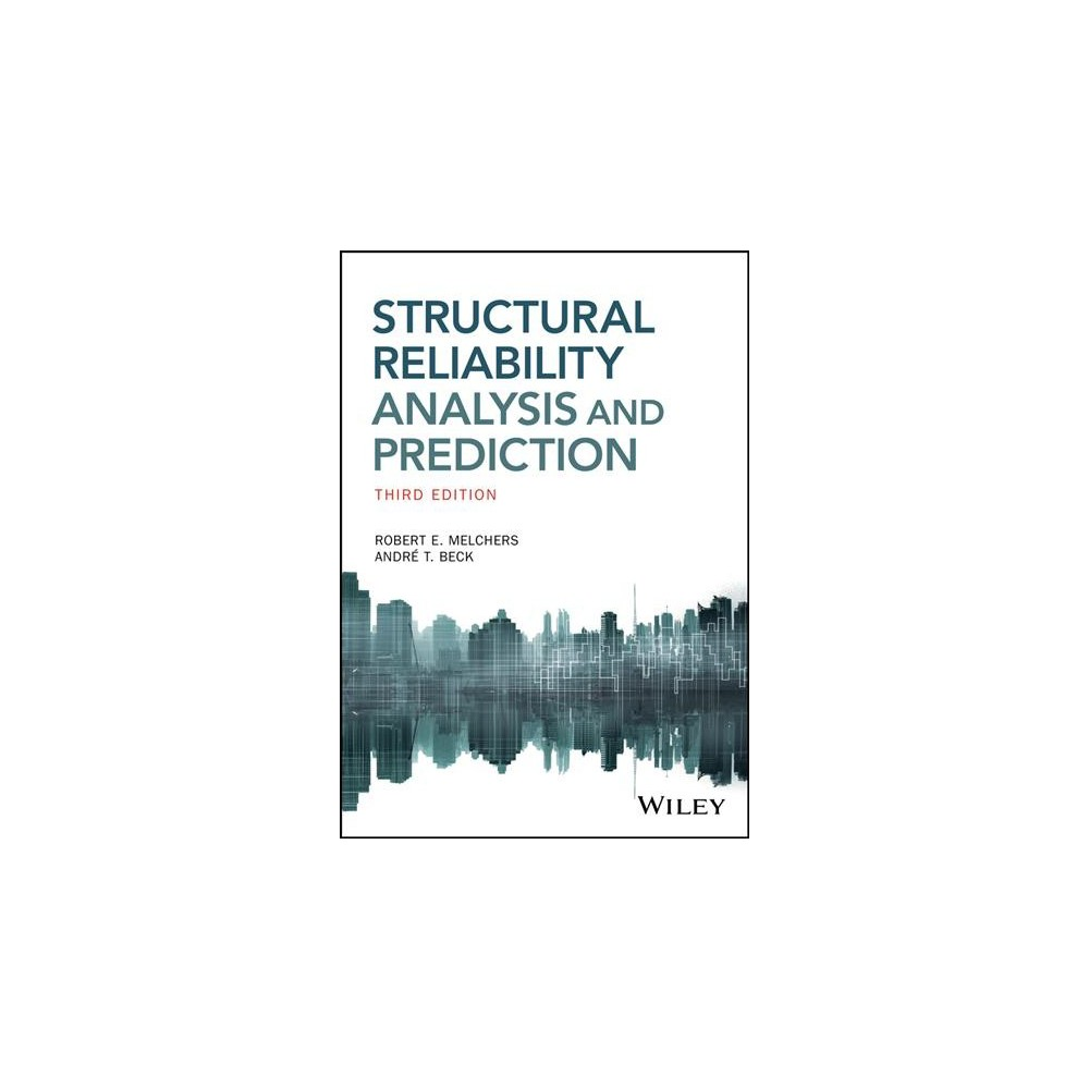 Structural Reliability Analysis and Prediction - 3 by Robert E. Melchers & Andre T. Beck (Paperback)