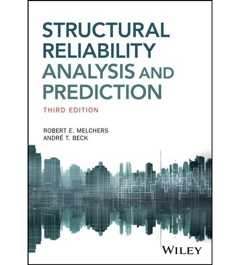 Structural Reliability Analysis and Prediction -  by Robert E. Melchers & Andre T. Beck (Paperback) - image 1 of 1