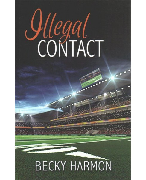 Illegal Contact (Paperback) (Becky Harmon) - image 1 of 1