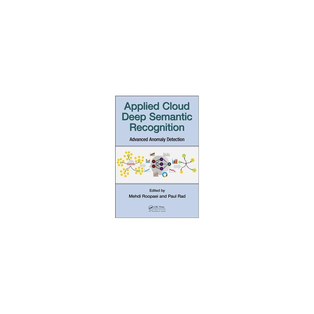 Applied Cloud Deep Semantic Recognition : Advanced Anomaly Detection - (Hardcover)