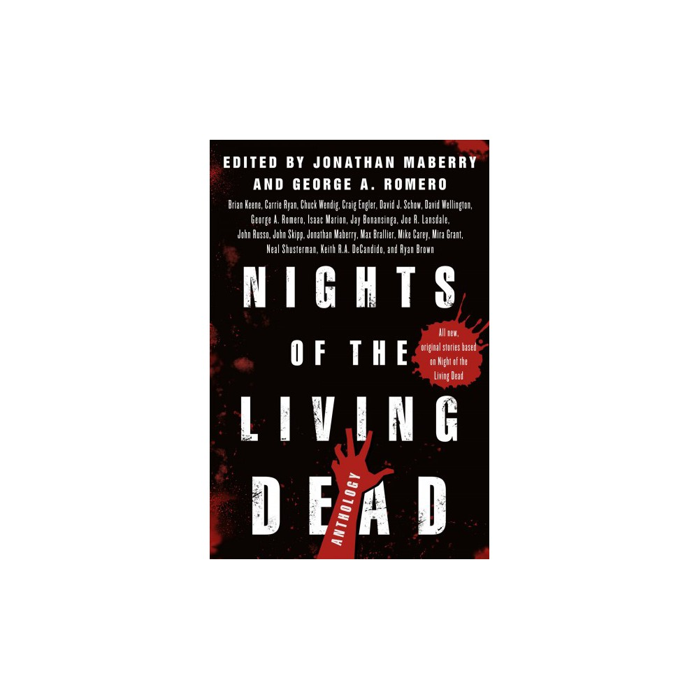 Nights of the Living Dead : An Anthology - by Jonathan Maberry & George A. Romero (Paperback)
