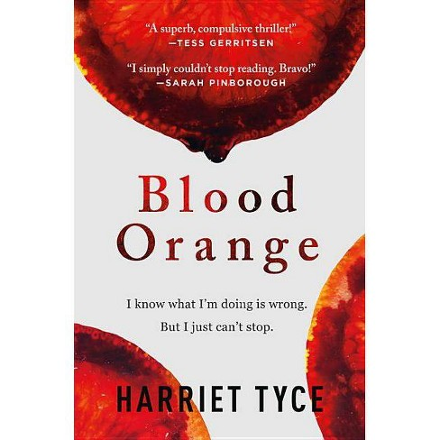 Blood Orange - by  Harriet Tyce (Hardcover) - image 1 of 1