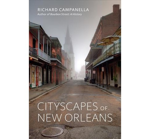 Cityscapes of New Orleans (Hardcover) (Richard Campanella) - image 1 of 1