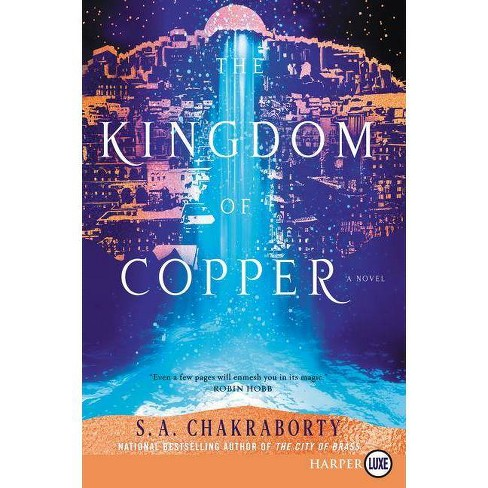 The Kingdom of Copper - (Daevabad Trilogy) by  S A Chakraborty (Paperback) - image 1 of 1