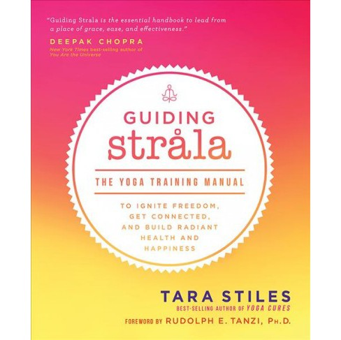 Guiding Strala : The Yoga Training Manual to Ignite Freedom, Get Connected, and Build Radiant Health and - image 1 of 1
